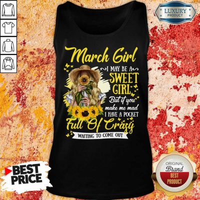 March Girl Sweet Girl Full Of Crazy Tank Top
