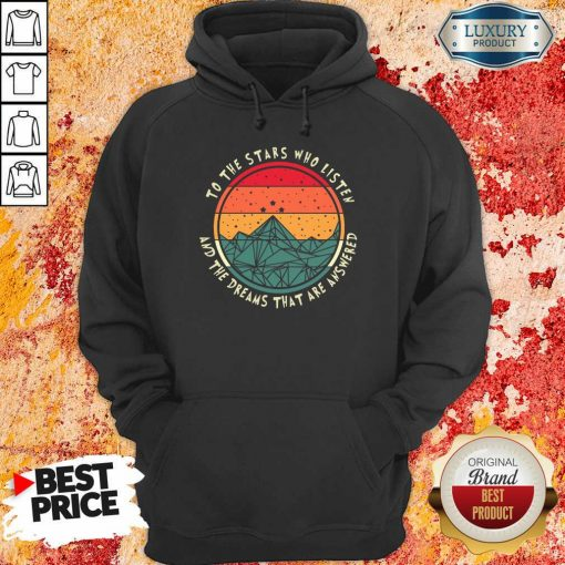 Stars Who Listen And Dreams Answered Hoodie