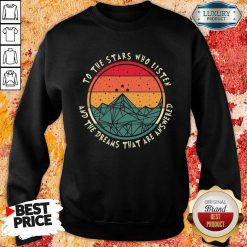 Stars Who Listen And Dreams Answered Sweatshirt
