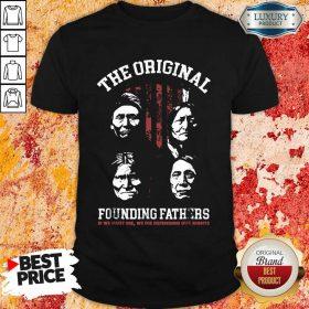 The Original Founding Fathers Shirt