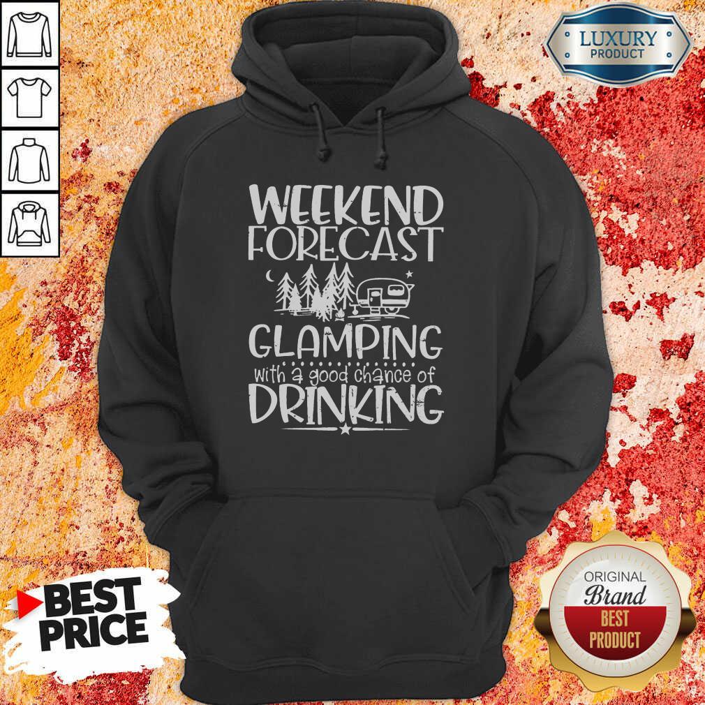Weekend Forecast Glamping Drinking Hoodie