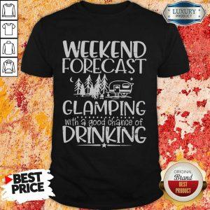 Weekend Forecast Glamping Drinking Shirt