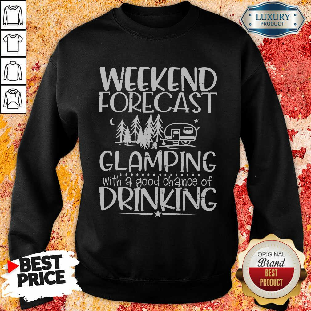 Weekend Forecast Glamping Drinking Sweatshirt